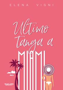 Elena Vigni Ultimo Tanga a Miami