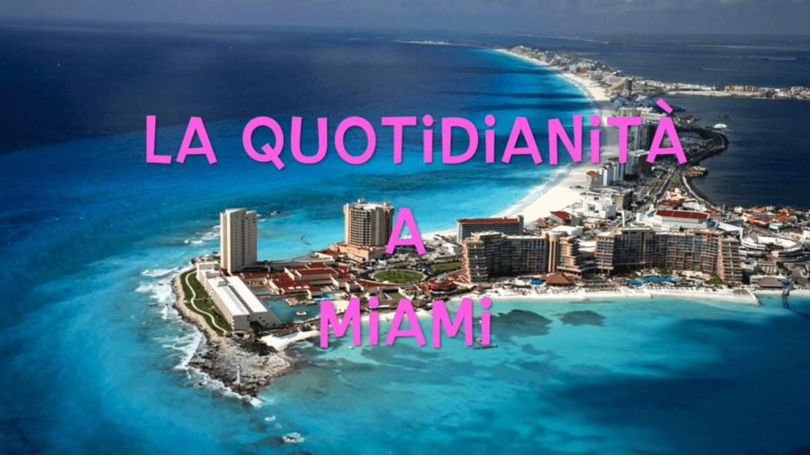 La quotidianità a Miami