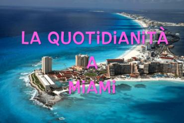 La quotidianità a Miami