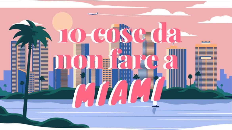Le 10 cose da NON FARE a Miami – PARTE 1